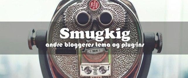 Smugkig andre bloggeres WordPress temaer og plug-ins