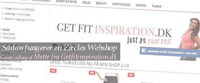 Webshop igennem Zircles (Gæsteindlæg Getfitinspiration.dk)