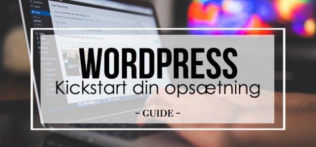Kickstart din WordPress opsætning