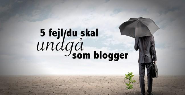 5 fejl du skal undgå som blogger