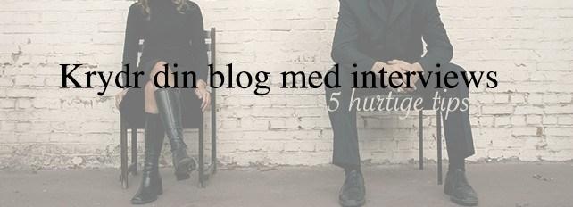 Krydr din blog med interviews – 5 hurtige interview tips