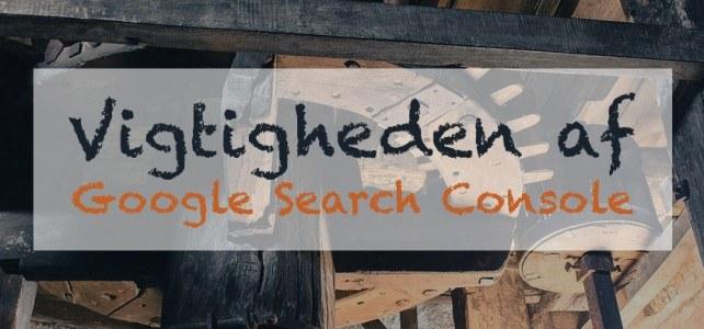 Vigtigheden af Google Search Console