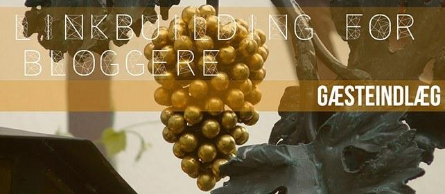 Linkbuilding for bloggere – gæsteindlæg