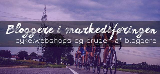 Derfor bruger flere cykelwebshops bloggere i deres markedsføring
