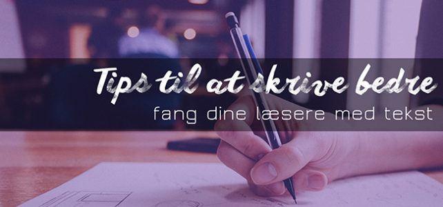 Tips til at skrive bedre tekster