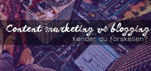 Kender du forskel på content marketing og blogging?